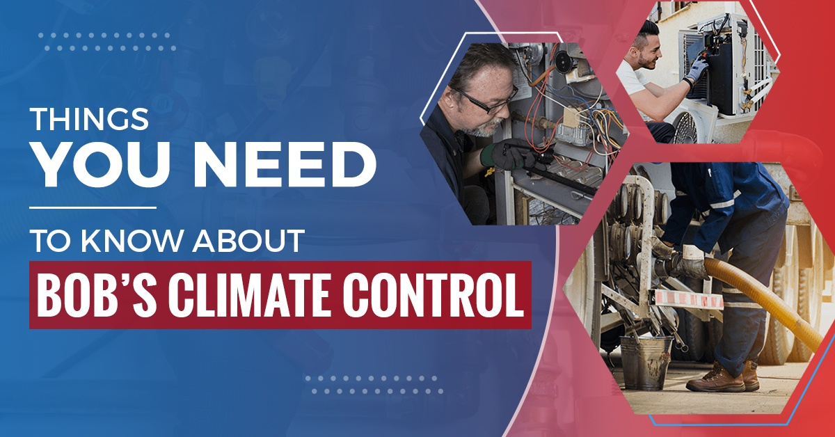 Things You Need To Know About Bob's Climate Control