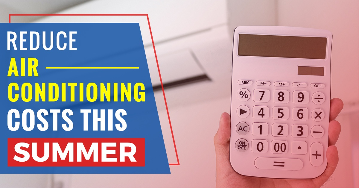Reduce Air Conditioning Costs This Summer – Bob's Climate Control