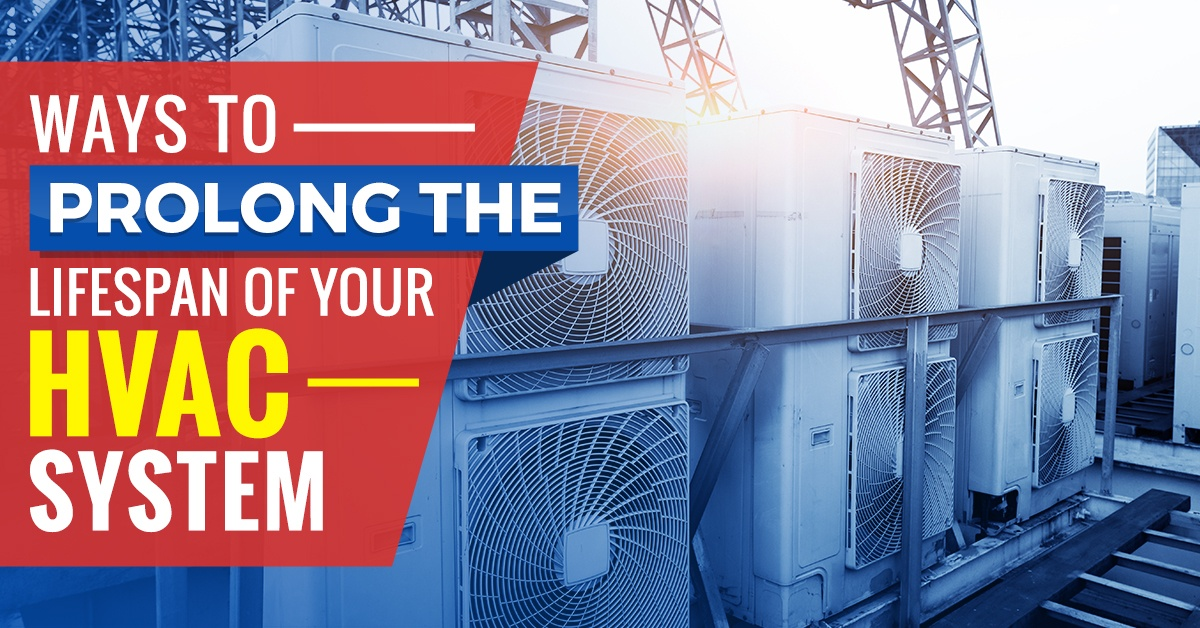 Ways To Prolong The Lifespan Of Your HVAC System – Bob's Climate Control