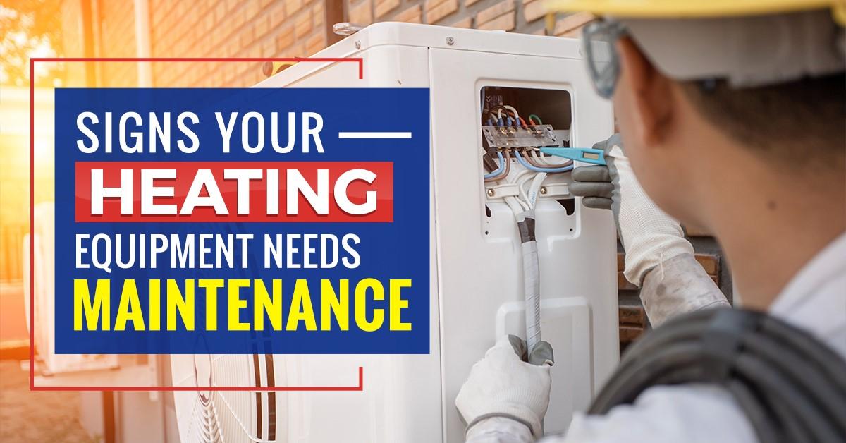 Heating Equipment Needs Maintenance